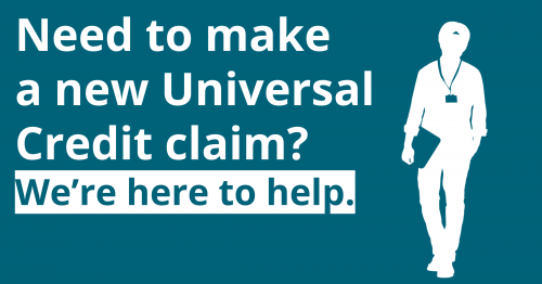 Need to make a new Universal Credit claim, We're here to help